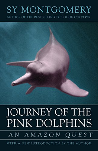 9781603580601: Journey of the Pink Dolphins: An Amazon Quest