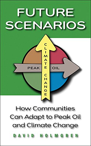 9781603580892: Future Scenarios: How Communities Can Adapt to Peak Oil and Climate Change