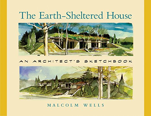 9781603581073: The Earth-Sheltered House: An Architect's Sketchbook