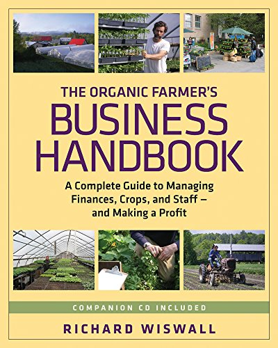 9781603581424: The Organic Farmer's Business Handbook: A Complete Guide to Managing Finances, Crops, and Staff - and Making a  Profit