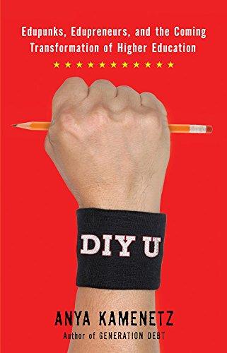 9781603582346: DIY U: Edupunks, Edupreneurs, and the Coming Transformation of Higher Education