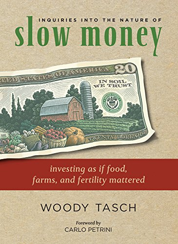 9781603582544: Inquiries into the Nature of Slow Money: Investing as if Food, Farms, and Fertility Mattered