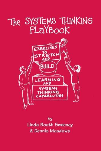 9781603582582: The Systems Thinking Playbook: Exercises to Stretch and Build Learning and Systems Thinking Capabilities