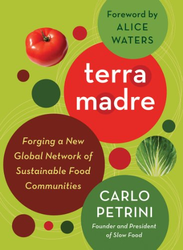 9781603582636: Terra Madre: Forging a New Global Network of Sustainable Food Communities
