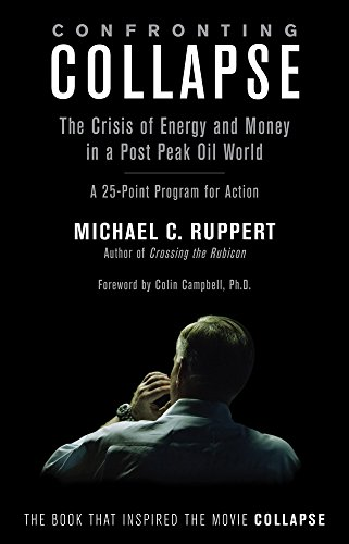 9781603582643: Confronting Collapse: The Crisis of Energy and Money in a Post Peak Oil World