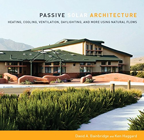 9781603582681: Passive Solar Architecture: Heating, Cooling, Ventilation and Daylighting Using Natural Flows