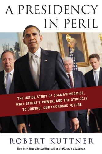 Presidency in Peril The Inside Story of: Robert Kuttner