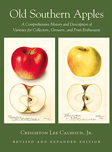 9781603582940: Old Southern Apples: A Comprehensive History and Description of Varieties for Collectors, Growers, and Fruit Enthusiasts, 2nd Edition