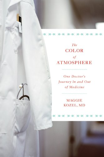 9781603582971: The Color of Atmosphere: One Doctor's Journey in and out of Medicine