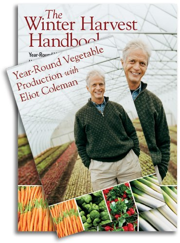 9781603583008: The Winter Harvest Handbook & Year-Round Vegetable Production with Eliot Coleman (Book & DVD Bundle)