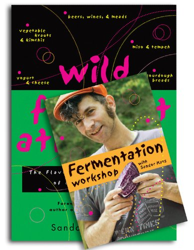 9781603583015: Wild Fermentation: The Flavor, Nutrition, and Craft of Life-Culture Foods
