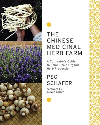 9781603583305: The Chinese Medicinal Herb Farm: A Cultivator's Guide to Small-scale Organic Herb Production