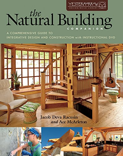 9781603583398: The Natural Building Companion: A Comprehensive Guide to Integrative Design and Construction (Yestermorrow Design/ Build Library)