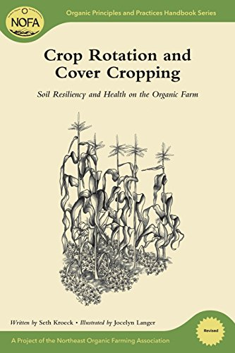 NOFA Guides Set: Crop Rotation and Cover Cropping: Soil Resiliency and Health on the Organic Farm (...