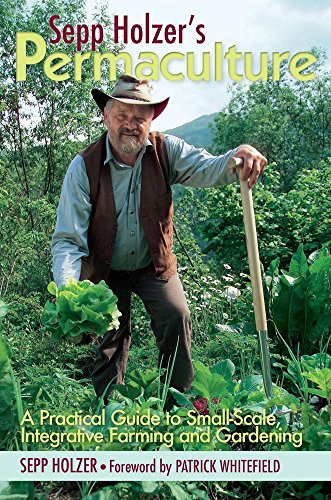 9781603583701: Sepp Holzer's Permaculture: A Practical Guide to Small-Scale, Integrative Farming and Gardening