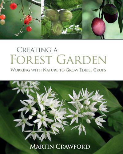 Creating a Forest Garden & A Forest Garden Year (Book & DVD Bundle) (1603583815) by Crawford, Martin