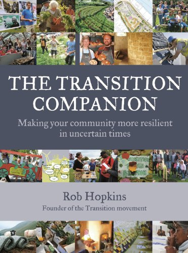 9781603583923: The Transition Companion: Making Your Community More Resilient in Uncertain Times