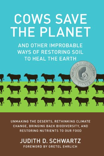 9781603584326: Cows Save the Planet: And Other Improbable Ways of Restoring Soil to Heal the Earth