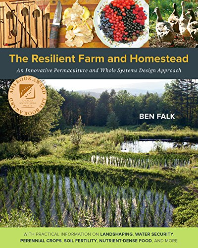 9781603584449: The Resilient Farm and Homestead: An Innovative Permaculture and Whole Systems Design Approach
