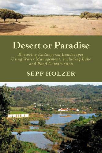 9781603584647: Desert or Paradise: Restoring Endangered Landscapes Using Water Management, Including Lake and Pond Construction