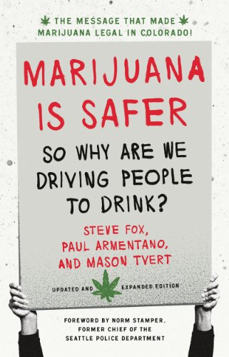 9781603585101: Marijuana is Safer: So Why Are We Driving People to Drink? 2nd Edition