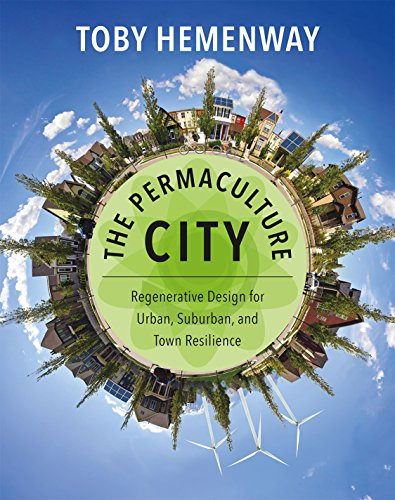 9781603585262: Hemenway, T: The Permaculture City: Regenerative Design for Urban, Suburban, and Town Resilience