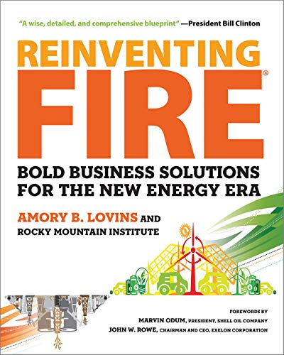 9781603585385: Reinventing Fire: Bold Business Solutions for the New Energy Era