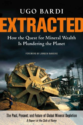 9781603585415: Extracted: How the Quest for Mineral Wealth Is Plundering the Planet