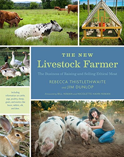 9781603585538: The New Livestock Farmer: The Business of Raising and Selling Ethical Meat