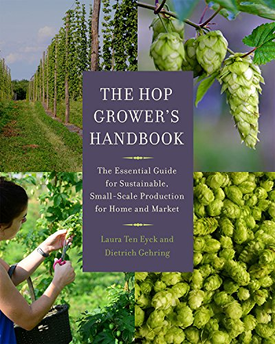 9781603585552: The Hop Grower's Handbook: The Essential Guide for Sustainable, Small-Scale Production for Home and Market