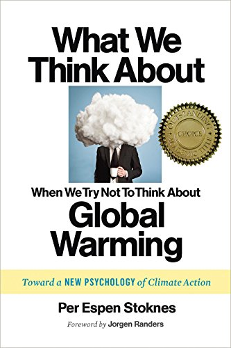 9781603585835: What We Think About When We Try Not To Think About Global Warming: Toward a New Psychology of Climate Action