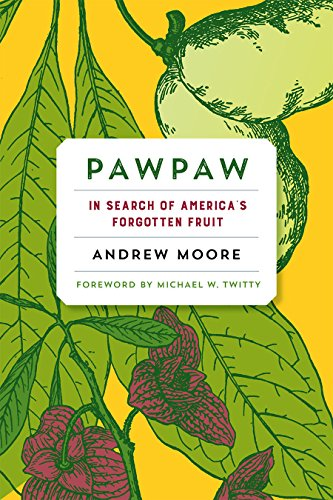 9781603585965: Pawpaw: In Search of America's Forgotten Fruit