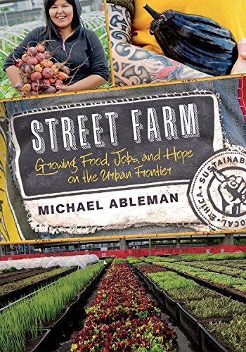 9781603586023: Street Farm: Growing Food, Jobs, and Hope on the Urban Frontier