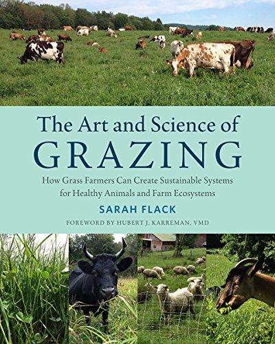 9781603586115: The Art and Science of Grazing: How Grass Farmers Can Create Sustainable Systems for Healthy Animals and Farm Ecosystems