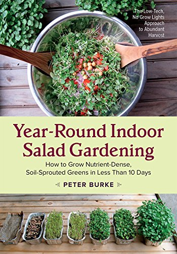 9781603586153: Year-Round Indoor Salad Gardening: How to Grow Nutrient-Dense, Soil-Sprouted Greens in Less Than 10 days