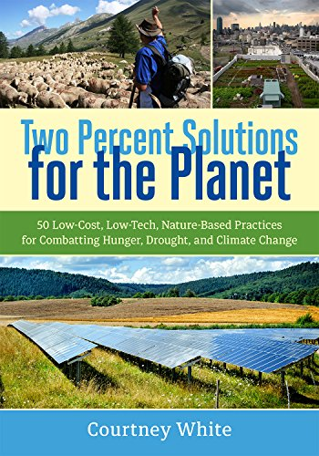 9781603586177: Two Percent Solutions for the Planet: 50 Low-Cost, Low-Tech, Nature-bBased Practices for Combatting Hunger, Drought, and Climate Change