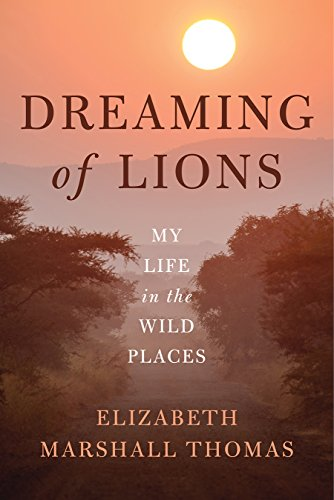 9781603586399: Dreaming of Lions: My Life in the Wild Places