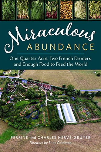 9781603586429: Miraculous Abundance: One Quarter Acre, Two French Farmers, and Enough Food to Feed the World