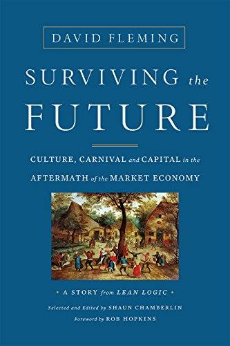 9781603586467: Surviving the Future: Culture, Carnival and Capital in the Aftermath of the Market Economy