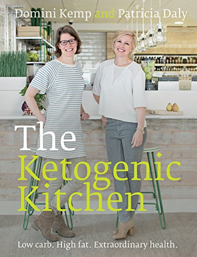 9781603586924: The Ketogenic Kitchen: Low carb. High fat. Extraordinary health.