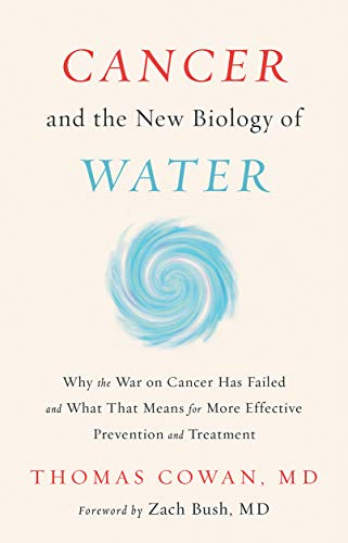 9781603588812: Cancer and the New Biology of Water