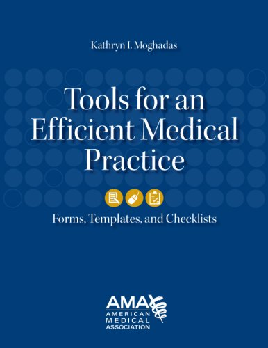 Tools for an Efficient Medical Practice: Forms, Templates, and Checklists [With CDROM]: Kathryn I. ...