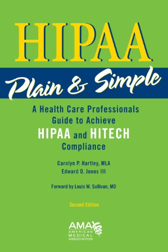 9781603592055: HIPAA Plain & Simple: A Healthcare Professionals Guide to Achieve HIPAA and HITECH Compliance