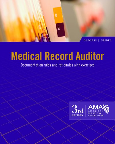 9781603592949: Medical Record Auditor: Documentation Rules and Rationales, with Exercises