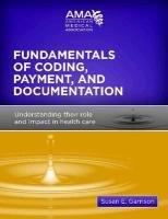 Fundamentals of CPT Coding, Reimbursement and Documentation: Susan E. Garrison,