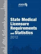 9781603596107: State Medical Licensure Requirements and Statistics 2012