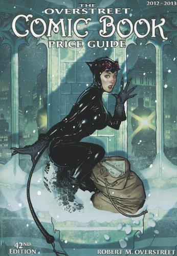 The Overstreet Comic Book Price Guide: Overstreet, Robert