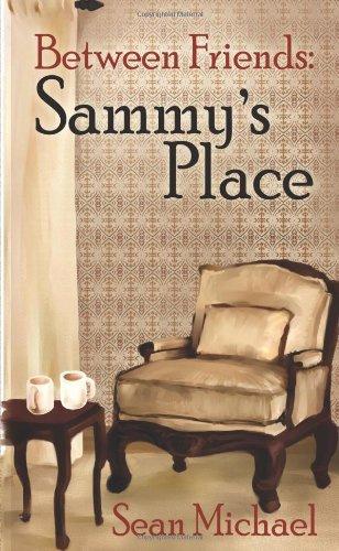 9781603705509: Between Friends: Sammy's Place