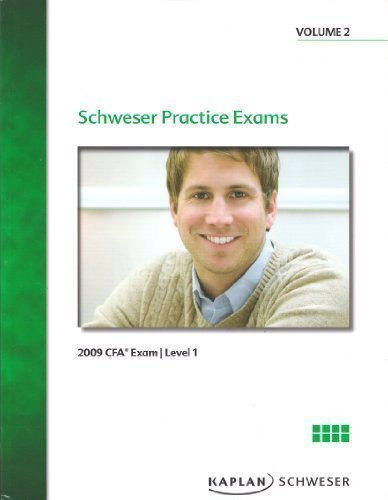 Schweser Practice Exams, 2009 CFA Exam, Level: Kaplan Schweser