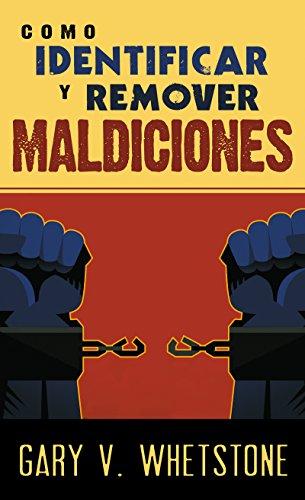 9781603740173: Como Identificar Y Remover Maldiciones (How To Identify and Remove Curses Spanish Edition)